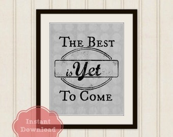 The BEST is YET to Come Instant Download Print, 8x10 Printable Art, Black & Gray Dots, Inspirational Print, Motivation Decor, Exercise Art