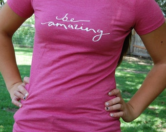 Be Amazing TShirt |Graphic Tee|Womens Clothing