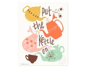 Put the Kettle On Illustrated Art Print