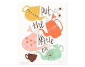 Put the Kettle On Illustrated Art Print