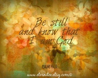 Art print Be Still and Know 8x10 inch Psalms  Art Print