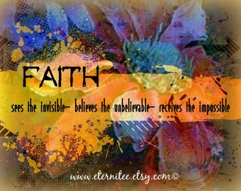 Inspirational Art Print 8x10 Faith believes home decor office decor wall desktop