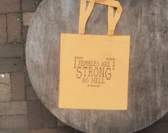 Females are STRONG as HELL / Unbreakable Kimmy Schmidt / Feminist Tote Bag