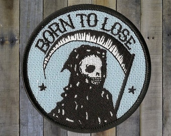 Born To Lose embroidered Patch