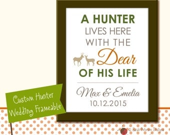 """A Hunter Lives Here with the Dear of His Life - Custom Wedding Printable - For 8"""" x 10"""" Frame"""
