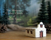 The Cowboy Church of Marfa Texas - Handmade Miniature Adobe Building - Mission Style Whitewashed Adobe N Scale Structure