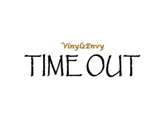 Time Out Decal - Wall Decal - Vinyl Wall Decals, Signage,  Wall Stickers, Time Out Chair, Time Out Sticker