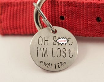 """1.25 inch  """"Oh SH*T, I'm LOST"""" - Personalized Pet ID Tag - your dog or cat's name and your phone number on the back"""