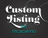 Custom Listing for mcacierno