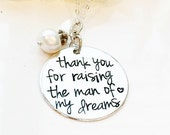 Hand Stamped Necklace-thank you for raising the man of my dreams-necklace for Mother/Mother in law- Wedding gift for Mother in law sterling