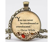 "Oscar Wilde Quote ""You can never be overdressed or overeducated"" Pendant with Chain Art Pendant Resin Pendant Picture Pendant"