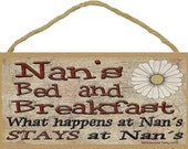 "Nan's Bed and Breakfast What Happens at Stays at Grandmother Sign Plaque 5""X10"""