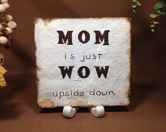 Mom is just Wow upside down