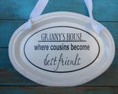 Grandmas House Where Cousins Become Best Friends Sign  Home Decor Grandparent Gift Customizable Choose your colors