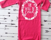 Infant Sleeper Gown She will be Loved Hospital Outfit Newborn Take Home Outfit New baby Gift Infant Sleeper Baby Outfit Baby Take Home