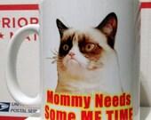 Mommy Needs Me Time Grumpy Cat Coffe Mug
