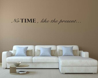 """Personalized Wall Decal - No time, like the present... 40"""" long"""