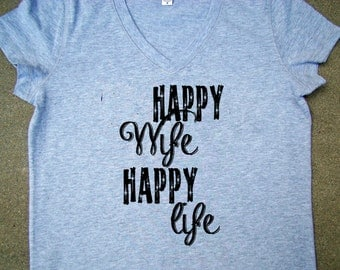 Wife gift -Happy Wife, Happy Life shirt, V neck tops and tees -Anniversary gift, Bride to be, Wedding shower gift, Honeymoon top