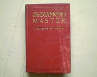 The Diamond Master - 1909 - by Jacques Futrelle - Antique Novel