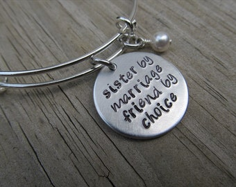 """Sister in Law Bracelet- """"sister by marriage friend by choice"""" with an accent bead of your choice- Hand-Stamped Bangle Bracelet"""