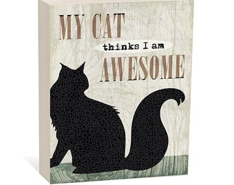 Cat Art, My Cat thinks I am Awesome, Pet Art,   Woodblock Art Sign