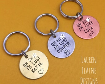 "Oh Sh*t I'm Lost-Custom Hand Stamped 1"" Circle Pet ID Tag- You Personalize- In Aluminum, Brass, or Copper"