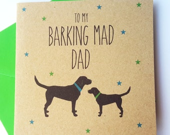 Black Labrador Dog Father's Day Card - To my barking mad dad