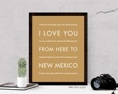 New Mexico Art, I Love You From Here To NEW MEXICO Typography Poster, Shown in Harvest - Custom Color
