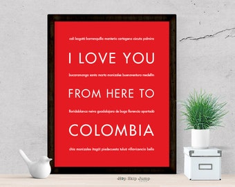 Colombia Art, Anniversary Gift Idea, I Love You From Here To COLOMBIA, Shown in Bright Red - Choose Color, Canvas Poster