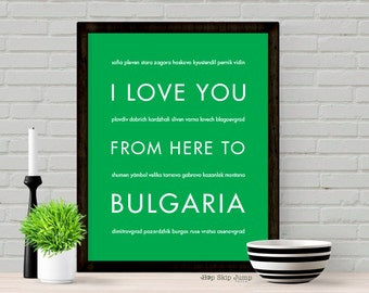 Traveler Gift, Bulgaria Print, I Love You From Here To BULGARIA, Shown in Bright Green