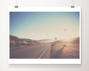landscape photograph road photograph california photograph mountain photograph  inspirational quote wanderlust photograph adventure print