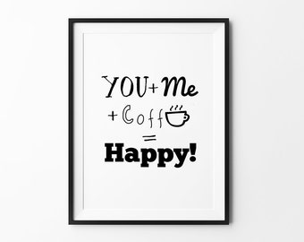 Coffee Love Print, Wall Art, Love Sign, Home Decoration, Typography Quote, Handwritten Poster, You Me Coffee Happy