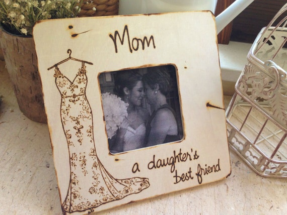 Wedding Thank You, Mother of the Bride, Mother of the Bride Gift, Parents Wedding Gift, Mother of the Bride Frame, YOUR Dress Best Friend