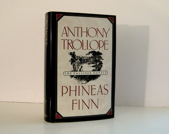 Phineas Finn by Anthony Trollope, Palliser / Parlimentary Series Victorian Era Fiction Published by Oxford in 1991 Vintage Book Club Edition