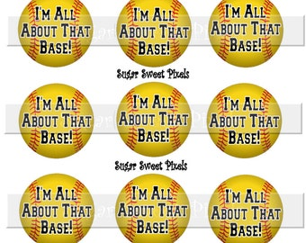 INSTANT DOWNLOAD Softball  I'm all about that base 1 inch Circle Bottlecap Images 4x6 sheet