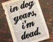Art Print: 'Dog years' quotation on a repurposed (broken dictionary) book page