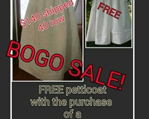 Make it a Valentine! BOGO sale! While supplies last! Buy a 40 row corded petticoat and get a 1 tuck petticoat FREE!