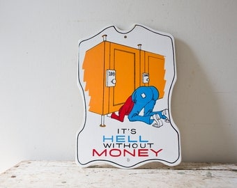 Vintage Bar Sign Wooden Humor Humorous Sign It's Hell Without Money Print Man Cave Sign Beer Sign