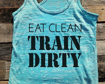 Eat Clean Train Dirty - Burnout tank top - choose colors - birthday gift for her - Ladies' Racerback Workout Tank Top