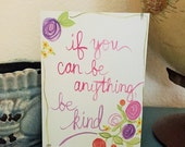 Be kind - 5x7 Greeting Card - Blank inside