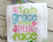 newborn take home outfit, Christian Toddler Girls Shirt,  All of God's Grace in one little face, layette gown, bodysuit, or  t shirt