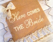 Here Comes the Bride Sign Rustic Wedding Sign,  Burlap Bride Sign   Wedding Flower Girl Burlap Sign Burlap Wedding Bride Sign