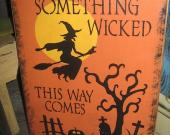 "Primitive Lg Holiday Wooden Hand Painted SisterHood Halloween Salem Witch Sign - "" SOMETHING WICKED This Way Comes "" Country  Rustic Folkart"