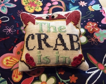 The CRAB is IN--Cross Stitch Mini Pillow Funny