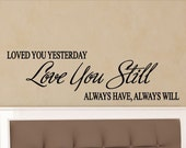 Love Quotes Wall Art Loved You Yesterday Love You Still Master Bedroom Wall Decal Sticker Decorations Removable Vinyl lettering Decor