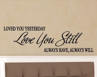 Love Quotes Wall Art Loved You Yesterday Love You Still Master Bedroom Wall  Decal Sticker Decorations