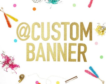 Custom Banner in Gold Glitter or Silver Glitter - letters measure 5.5 inches high