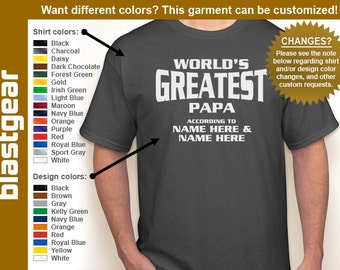 Custom World's Greatest Papa (or anything) with any names T-shirt — Any color/size - Adult S, M, L, XL, 2XL, 3XL, 4XL, 5XL