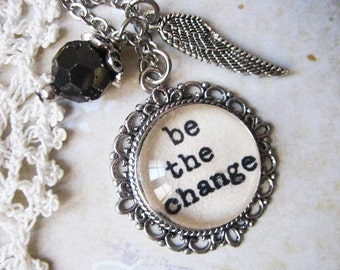 Be the change Inspirational pendant  necklace with Gandhi quote inspiring motivational positive message typewritten jewelry pendant
