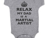 Relax My Dad - Mom - Aunt - Uncle - Grandpa - Is A Martial Artist Baby One Piece Bodysuit, infant, Toddler, Youth Shirt
